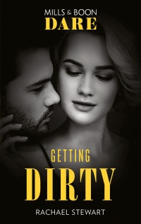 Getting Dirty by Rachael Stewart