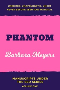 Phantom by Barbara Meyers (Manuscripts Under the Bed, Vol. 1)