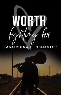 Worth Fighting For (The AJ Williams Series Book 2) by Lasairiona McMaster