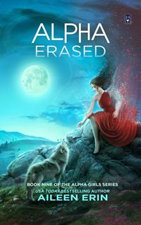 Alpha Erased (Alpha Girls #9) by Aileen Erin