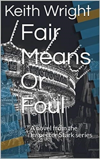 Fair Means Or Foul (Inspector Stark, Book 4) by Keith Wright