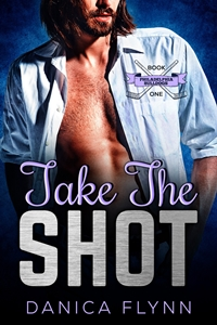 Take the Shot (Philadelphia Bulldogs, 1) by Danica Flynn