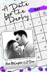 A Date for the Derby (The Dating Series, #5) by Heidi McLaughlin and L. P. Dover