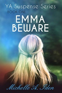 Emma Beware (YA Suspense Series 1) by Michelle Iden