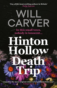 Hinton Hollow Death Trip (Detective Sergeant Pace #3) by Will Carver