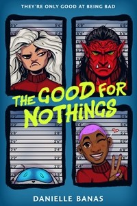 The Good For Nothings Featured