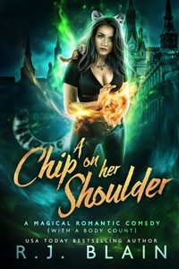 A Chip On Her Shoulder (Magical Romantic Comedies #11) by R.J. Blain
