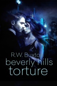 Beverly Hills Torture (Erin Kingsly Novel Book 2) by R.W. Buxton