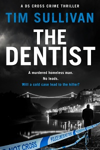 The Dentist (DS George Cross #1) by Tim Sullivan