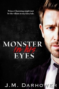 Monster In His Eyes (Monster in His Eyes #1) by J.M. Darhower