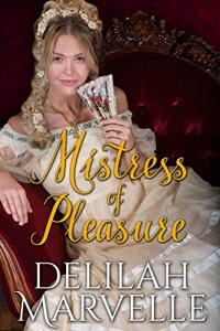 Mistress of Pleasure (School of Gallantry #1) by Delilah Marvelle