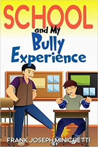 School and My Bully Experience by Frank Minichetti