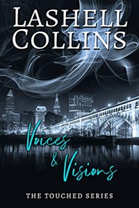 Voices & Visions (Touched #1) by Lashell Collins