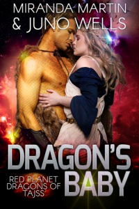 Dragon's Baby (Red Planet Dragons Of Tajss #1) by Miranda Martin and Juno Wells