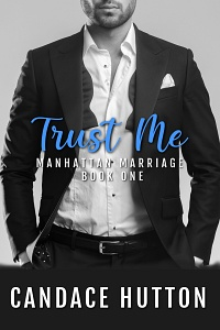 Trust Me (Manhattan Marriage #1) by Candace Hutton