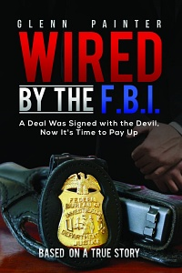 Wired By the F.B.I. by Glenn Painter