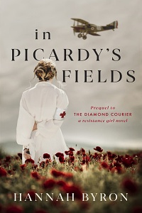 In Picardy's Fields by Hannah Byron