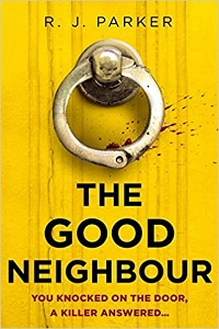 The Good Neighbour by R.J. Parker