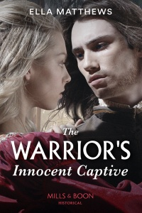 The Warrior's Innocent Captive (The House of Leofric #3) by Ella Matthews