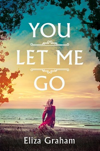 You Let Me Go by Eliza Graham