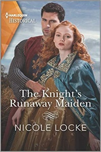 The Knight's Runaway Maiden (Lovers and Legends #11) by Nicole Locke
