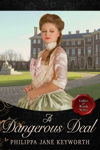 A Dangerous Deal (Ladies of Worth #2) by Philippa Jane Keyworth