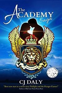 The Academy Saga (The Academy Saga #1) by C.J. Daly