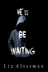He'll Be Waiting by Liz Alterman