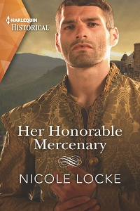 Her Honourable Mercenary (Lovers and Legends #12) by Nicole Locke
