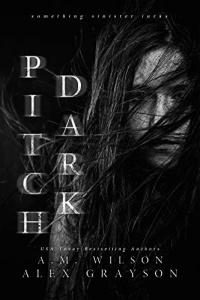 Pitch Dark (Westbridge #1) by A.M. Wilson and Alex Grayson