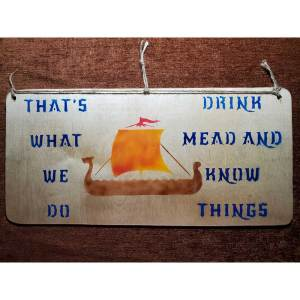 """""""That's what we do - drink mead and know things"""" sign by Eclectics Creations"""