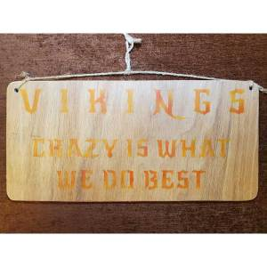 """""""Vikings. Crazy is what we do best"""" sign by Eclectics Creations"""
