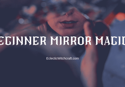 Mirror Magick For Beginner Witches