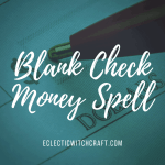 Write yourself a blank check to manifest huge amounts of money! This spell uses the law of attraction to help buy a new car, put a down payment on your house, or pay off your student loans.