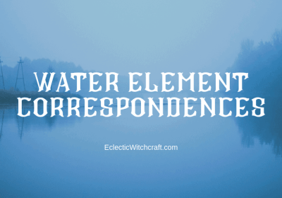 The Water Element in Witchcraft, Magick, Paganism and the Occult