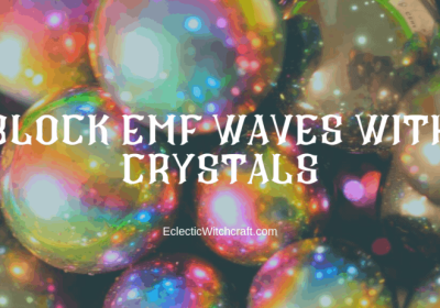 9 Crystals That Block EMF (Electromagnetic Shielding Crystals)