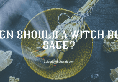 When Should A Witch Burn Sage?