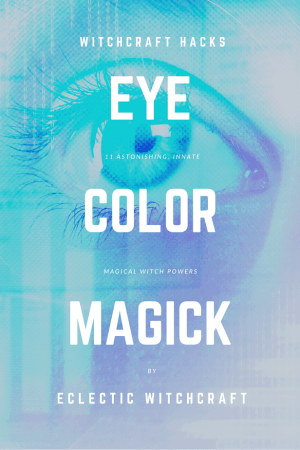 Eye Color Magic: 11 Astonishing, Innate Magical Witch Powers #witch #witchcraft #pagan #wicca