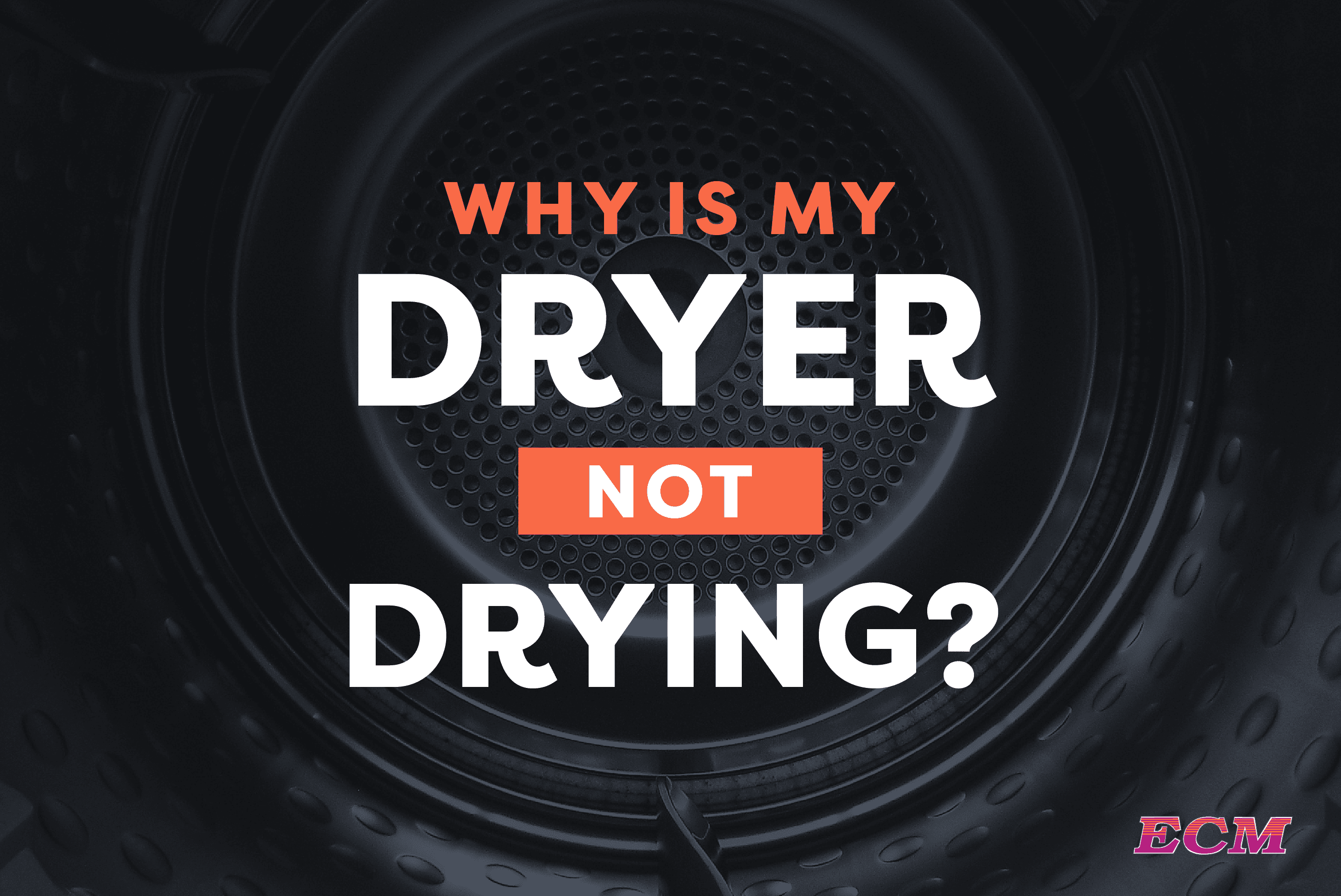 Why is my Dryer Not Drying