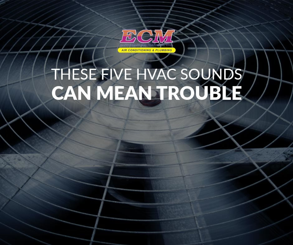 These Five HVAC Sounds Can Mean Trouble Blog Image