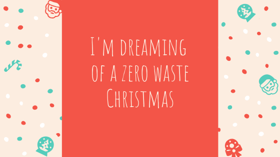 How to have a reduced waste Christmas this year