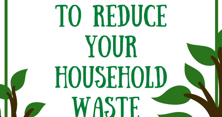 10 ways to reduce your household waste