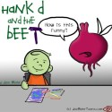 Hank D and the Bee: Prank D and the Beet