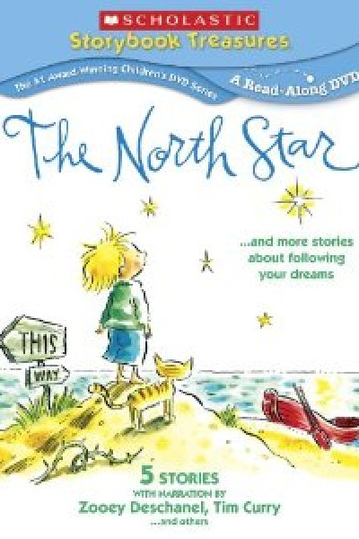 Scholastic Story Book Treasures:  North Star & More Stories About Following Your Dreams