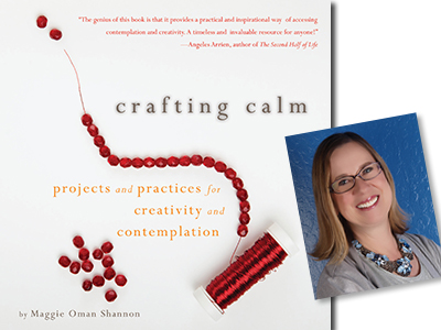 Crafting Calm:  Projects for creativity and contemplation