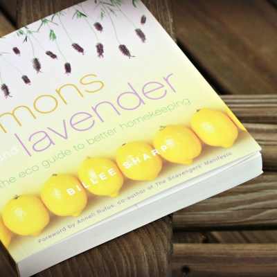 Lemons and Lavender:  The eco-guide to better home keeping