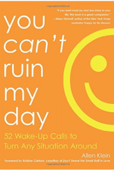 You can't ruin my day..ok, maybe you can