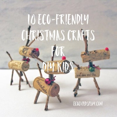 10 Eco-Friendly Christmas Crafts for DIY Kids