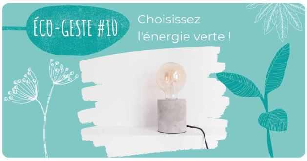 Eco geste 10 : Choisir une offre d'énergie verte