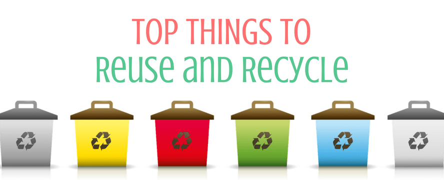 Top Things to Reuse and Recycle [Infographic]